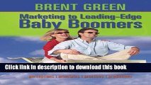 Read Books Marketing to Leading-Edge Baby Boomers: Perceptions, Principles, Practices