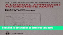 Read A Logical Approach to Discrete Math (Texts and Monographs in Computer Science)  Ebook Free