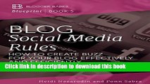 Download Blog Social Media Rules: How to Create Buzz for Your Blog Effectively and Efficiently