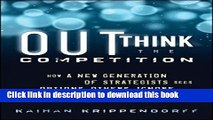 Read Book Outthink the Competition: How a New Generation of Strategists Sees Options Others Ignore
