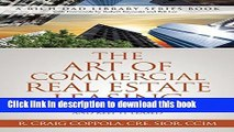 Read The Art Of Commercial Real Estate Leasing: How To Lease A Commercial Building And Keep It
