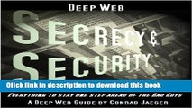 Download Deep Web Secrecy and Security (including Deep Search) (Deep Web Guides) Ebook Free