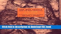 Read The Bog People: Iron Age Man Preserved (New York Review Books Classics)  PDF Free