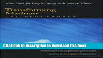 PDF Transforming Madness: New Lives for People Living with Mental Illness Free Books