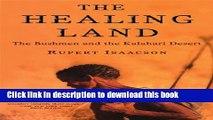 Read The Healing Land: The Bushmen and the Kalahari Desert  PDF Online