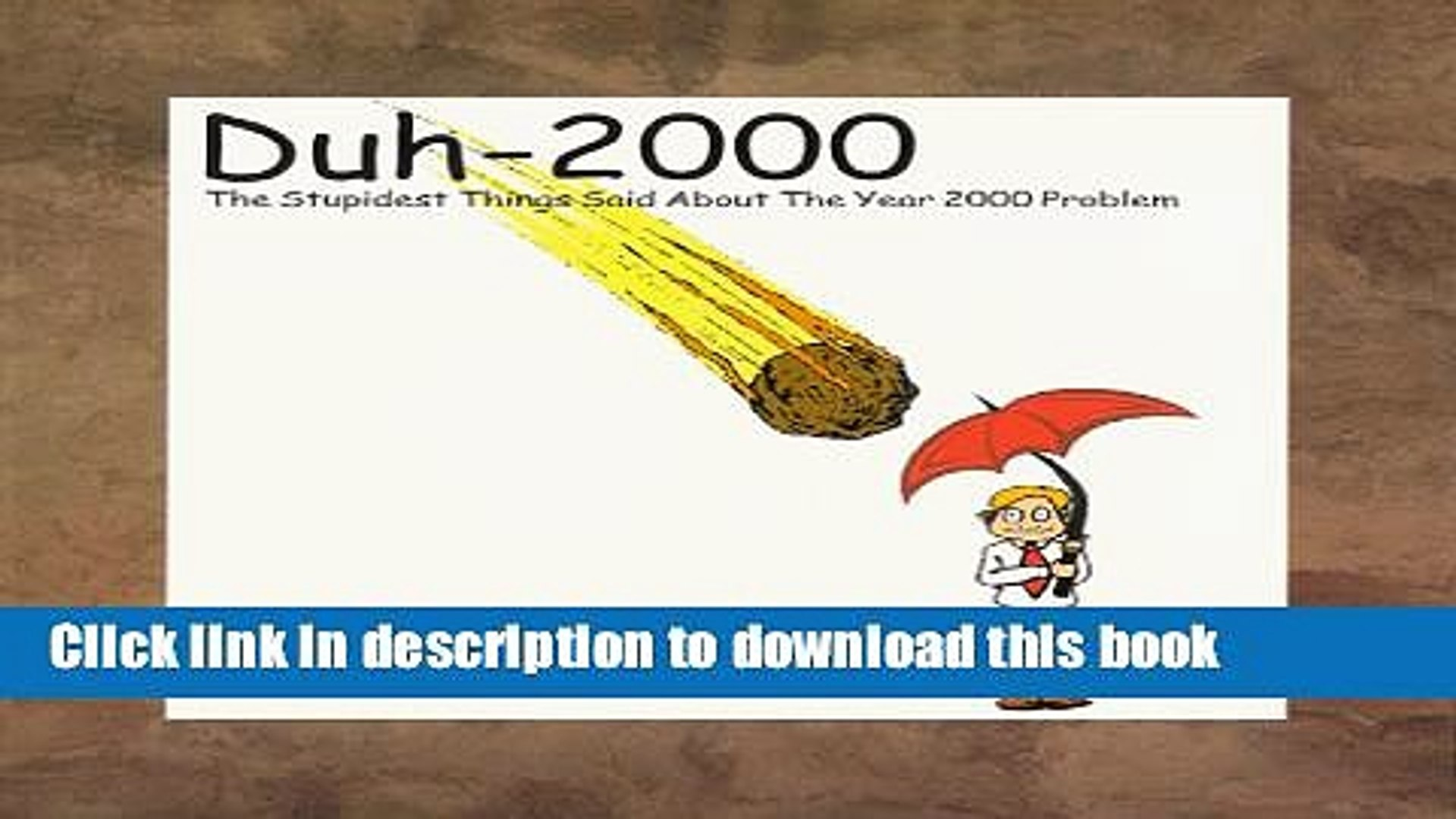 Read Duh-2000 : The Stupidest Things Said About The Year 2000 Problem Ebook Free