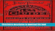 Read Books Jerry Thomas  Bartenders Guide: How To Mix Drinks 1862 Reprint: A Bon Vivant s
