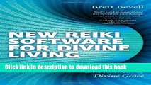 Download Books New Reiki Software for Divine Living: An Energetic Embodiment of Divine Grace PDF