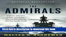 Read|Download} The Admirals: Nimitz, Halsey, Leahy, and King--The Five-Star Admirals Who Won the