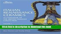 Read Book Italian Renaissance Ceramics: A Catalogue of the British Museum Collection (v. 1 - 2)