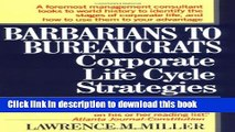 Read Books Barbarians to Bureaucrats:  Corporate Life Cycle Strategies PDF Free