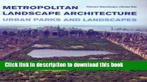PDF Metropolitan Landscape Architecture - Urban Parks And Landscapes  Read Online