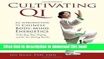 Read Books Cultivating Qi: An Introduction to Chinese Body-Mind Energetics PDF Online