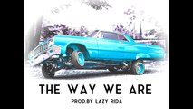 West Coast Rap Beat Hip Hop Instrumental - The Way We Are (prod. by Lazy Rida Beats)