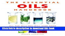 Read The Essential Oils Handbook: All the Oils You Will Ever Need for Health, Vitality and