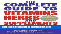 Read The Complete Guide to Vitamins, Herbs, and Supplements: The Holistic Path to Good Health