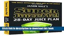 [PDF]  Super Juice Me: 28 Day Juice Plan  [Read] Online