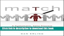 Download Books Match: A Systematic, Sane Process for Hiring the Right Person Every Time E-Book Free