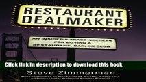 Read Books Restaurant Dealmaker: An Insider s Trade Secrets For Buying a Restaurant, Bar or Club