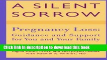 Download A Silent Sorrow: Pregnancy Loss - Guidance and Support for You and Your Family (Revised
