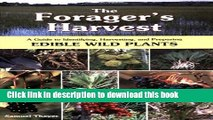 Read The Forager s Harvest: A Guide to Identifying, Harvesting, and Preparing Edible Wild Plants
