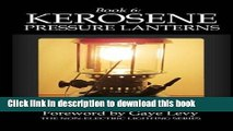 Read Book 6: Kerosene Pressure Lanterns (The Non-Electric Lighting Series) (Volume 6) Ebook Online
