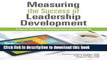 Read Books Measuring The Success of Leadership Development: A Step-by-Step Guide for Measuring