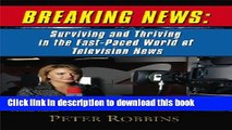Read BREAKING NEWS: Surviving and Thriving in the Fast-Paced World of Television News PDF Free