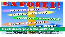 Read What You Don t Know About Driving Can Get You Killed: An expose of phony traffic laws and bad