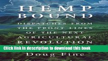 Read Books Hemp Bound: Dispatches from the Front Lines of the Next Agricultural Revolution ebook