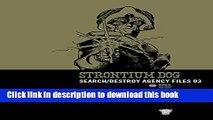 Read Strontium Dog: SD Agency Files 03: Search/destroy Agency Files: v. 3  Ebook Online