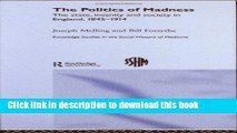 Read The Politics of Madness: The State, Insanity and Society in England, 1845-1914 (Routledge