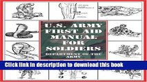 Read U.S. Army First Aid Manual for Soldiers Ebook Free