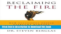 Read Books Reclaiming the Fire: How Successful People Overcome Burnout ebook textbooks