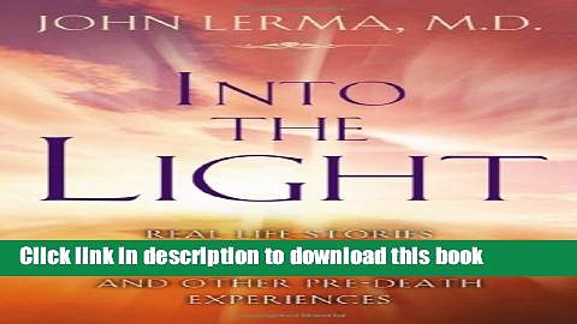 Download Into the Light: Real Life Stories About Angelic Visits, Visions of the Afterlife, and