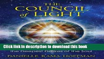 Read The Council of Light: Divine Transmissions for Manifesting the Deepest Desires of the Soul