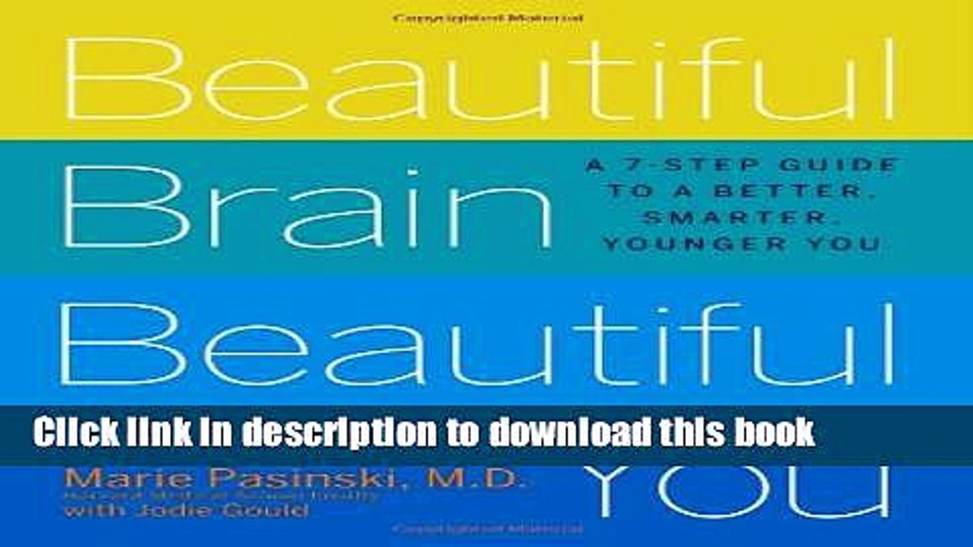 Download Beautiful Brain, Beautiful You: Look Radiant from the Inside Out by Empowering Your Mind