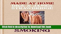 Download Made At Home: Curing   Smoking: From Dry Curing to Air Curing and Hot Smoking, to Cold