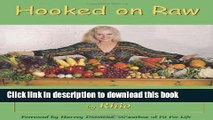 Download Hooked on Raw: Rejuvenate Your Body and Soul With Nature s Living Foods  PDF Free