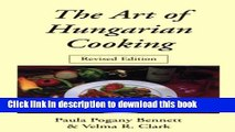 Read The Art of Hungarian Cooking: Revised Edition (Hippocrene International Cookbook Classics)