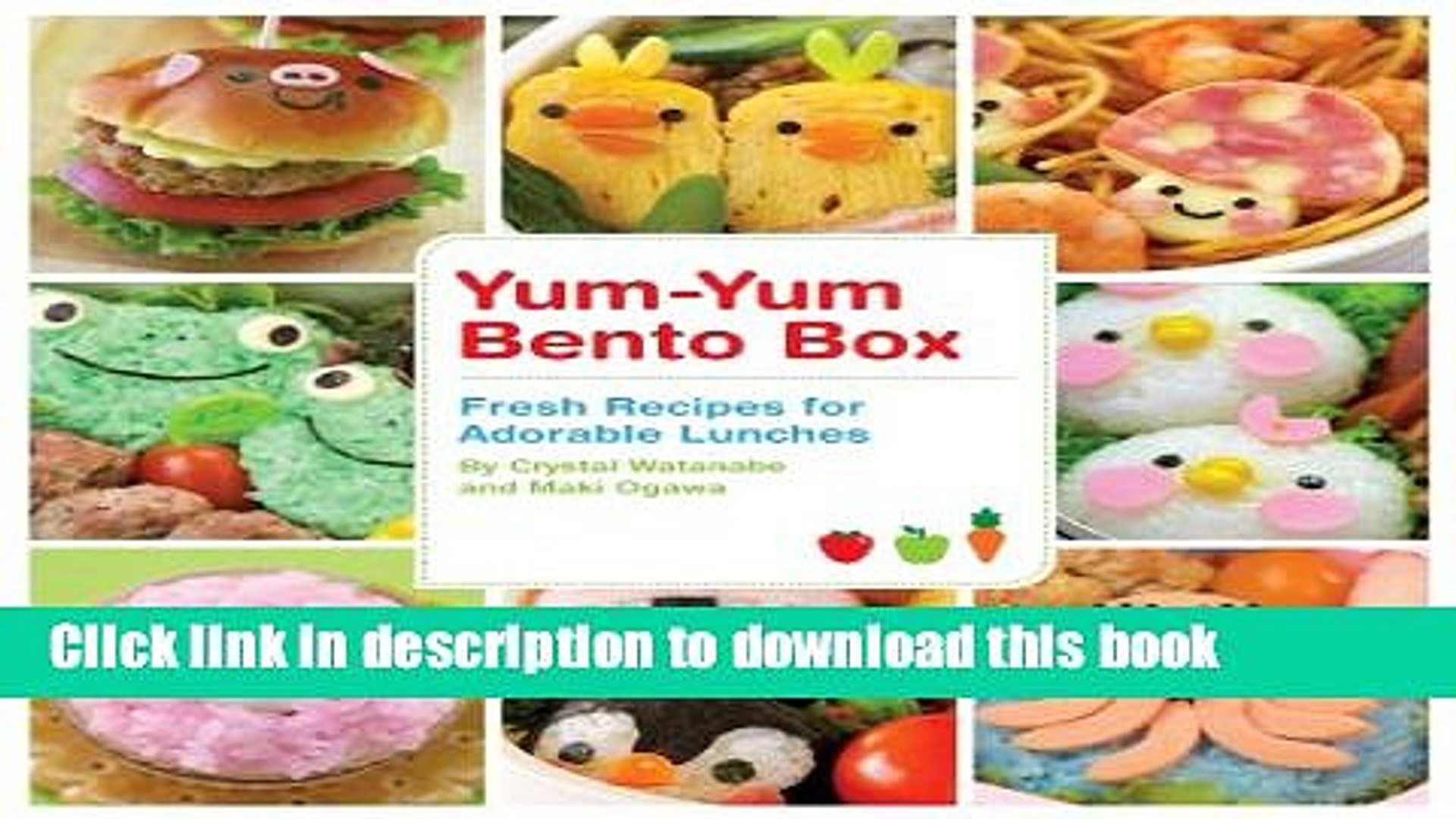 Download Yum-Yum Bento Box: Fresh Recipes for Adorable Lunches Ebook Online