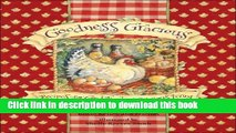 Read Goodness Gracious: Recipes for Good Food and Gracious Living Ebook Free