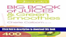 Read The Juice Lady s Big Book of Juices and Green Smoothies: More Than 400 Simple, Delicious