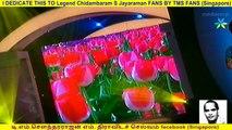 I DEDICATE THIS TO Legend Chidambaram S Jayaraman FANS BY TMS FANS (Singapore)  abdul marzeethu