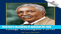 Download George Washington Carver (Rookie Biographies) [Read] Online
