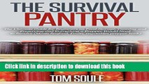 Read The Survival Pantry: The Ultimate Guide for Beginners on Food Storage, Canning and Preserving