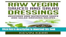 Download Raw Vegan Sauces and Salad Dressings: Delicious and Nutritious Sauce and Salad Dressing