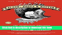 Download Blood, Bones   Butter: The Inadvertent Education of a Reluctant Chef PDF Online