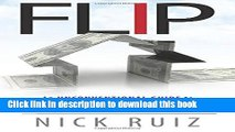 Read Flip: An Unconventional Guide to Becoming a Real Estate Entrepreneur and Building Your Dream