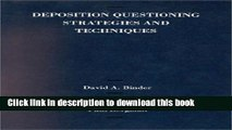 Download Deposition Questioning Strategies and Techniques Ebook Free
